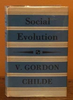 SOCIAL EVOLUTION. V. Gordon Childe