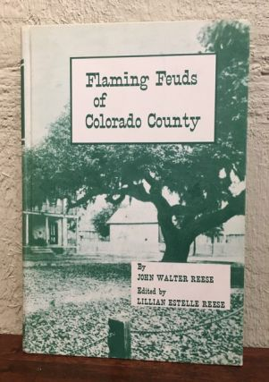 FLAMING FEUDS OF COLORADO COUNTY. John Walter Reese, Lillian Estelle Reese