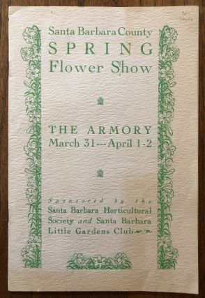 SANTA BARBARA COUNTY SPRING FLOWER SHOW. The Armory March 31-April 1-2