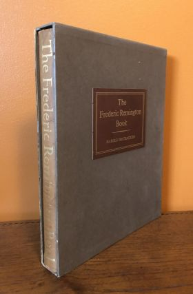 THE FREDERIC REMINGTON BOOK: A Pictorial History of the West. Harold McCracken