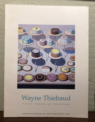 WAYNE THIEBAUD. Fifty Years of Painting