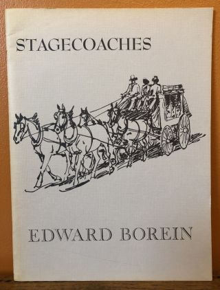 EDWARD BOREIN: Stagecoaches Of The Old West. Edward Borein, compiler, bio