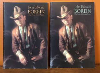 JOHN EDWARD BOREIN: The Santa Barbara Years and The Formative Years. (Two Volumes). Harold G....