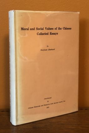 MORAL AND SOCIAL VALUES OF THE CHINESE, Collected Essays. Wolfram Eberhard