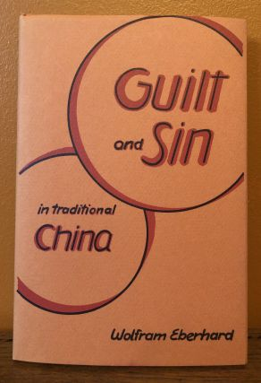 GILT AND SIN IN TRADITIONAL CHINA. Wolfram Eberhard