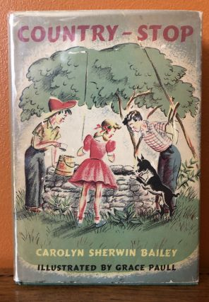 COUNTRY-STOP. Carolyn Sherwin Bailey, Grace Paul