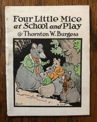 FOUR LITTLE MICE AT SCHOOL AND PLAY. (from The Bed Time Stories series). Thornton Burgess