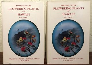 MANUAL OF THE FLOWERING PLANTS OF HAWAI'I. Two Volumes.