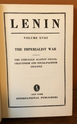 THE IMPERIALIST WAR. The Struggle Against Social-Chauvinism and Social-Pacifism, 1914-1915. (Volume XVIII of The Collected Works of V.I. Lenin)