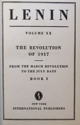 THE REVOLUTION OF 1917. From The March Revolution to The July Days. Book I & Book II.