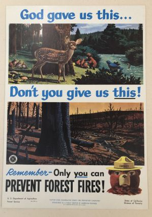 GOD GAVE US THIS...DON'T YOU GIVE US THIS!- Remember Only You Can Prevent Forest Fires. 1954....