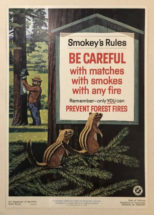 SMOKEY'S RULES: BE CAREFUL with matches, with smokes, with any fire- Remember Only You Can...