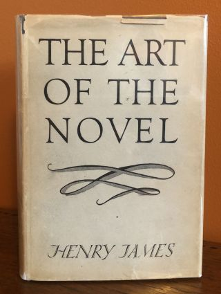 THE ART OF THE NOVEL: CRITICAL PREFACES. Henry James