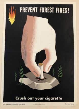 PREVENT FOREST FIRES. Crush Out Your Cigarette. (Original Forest Service Poster). George Giusti