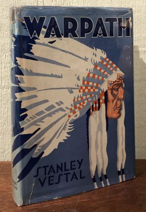 WARPATH. The True Story of the Fighting Sioux Told in a Biography of Chief White Bull. Stanley...