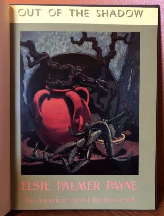 OUT OF THE SHADOW, ELSIE PALMER PAYNE, An American Artist Rediscovered