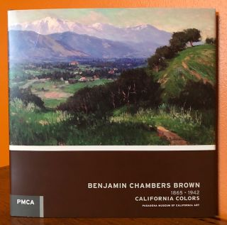 BENJAMIN CHAMBERS BROWN: 1865-1942 California Colors