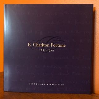 E. CHARLTON FORTUNE 1885-1969. Penny Perlmutter, William H. Gerdts, Introduction