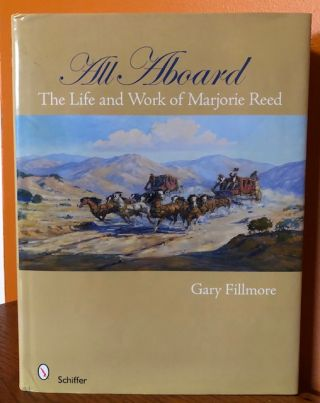 ALL ABOARD, THE LIFE AND WORK OF MARJORIE REED. Gary Fillmore