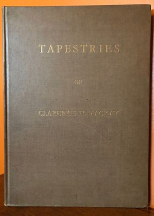 TAPESTRIES OF CLARENCE H. MACKAY. George Leland Hunter