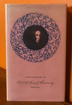 A BIBLIOGRAPHY OF ELIZABETH BARRETT BROWNING. Warner Barnes