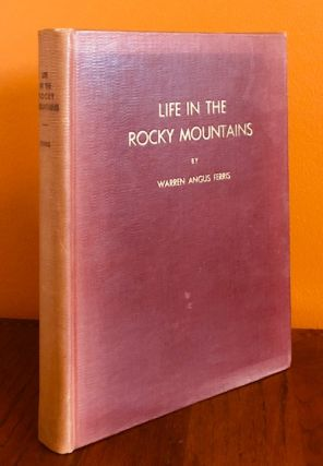 LIFE IN THE ROCKY MOUNTAINS 1830-1835