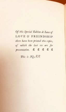 LOVE AND FRIENDSHIP, AND OTHER EARLY WORKS.Now First Printed from the original Ms. (Limited Edition)