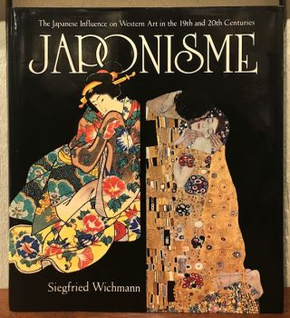 JAPONISME: The Japanese Influence on Western Art in the 19th and 20th Centuries. Siegfried Wichmann