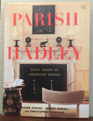 PARRISH HADLEY: Sixty Years of American Design. Sister Parrish