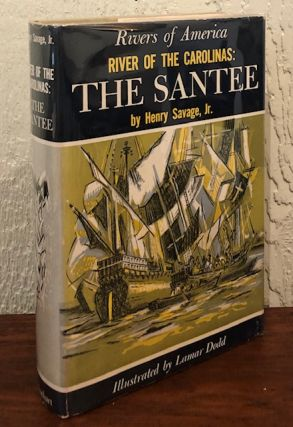 THE SANTEE. RIVER OF THE CAROLINAS. Henry Savage, Jr
