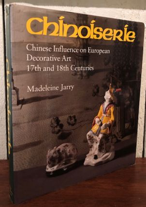 CHINOISERIE. Chinese Influence on European Decorative Art, 17th and 18th Centuries