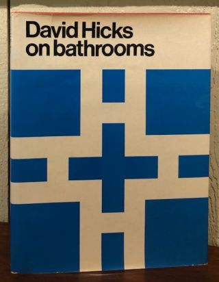 DAVID HICKS ON BATHROOMS. David Hicks