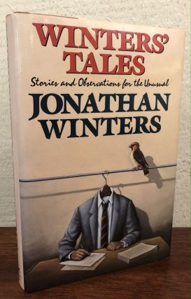 WINTER'S TALES. STORIES AND OBSERVATIONS FOR THE UNUSUAL. Jonathan Winters