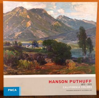 HANSON PUTHUFF. California Colors. 1875-1972. Jean Stern, Introduction