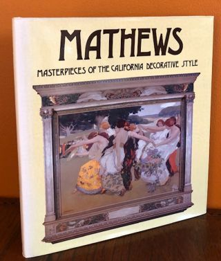 MATHEWS: Masterpieces of the California Decorative Style