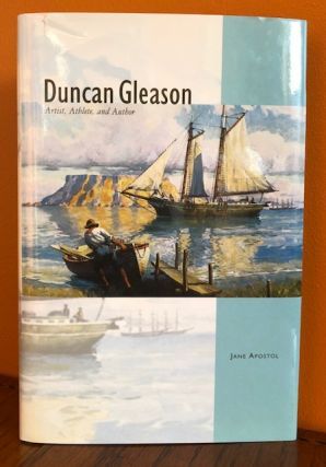 DUNCAN GLEASON: Artist, Athlete and Author. Jane Apostol