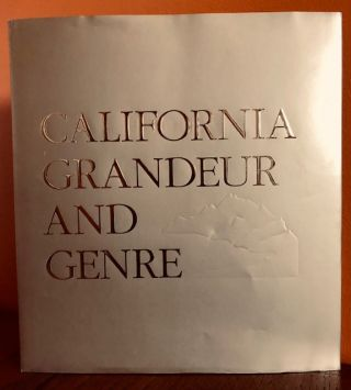 CALIFORNIA GRANDEUR AND GENRE. From the Collection of James L. Coran and Walter A. Nelson-Rees....