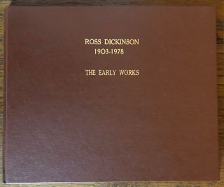 ROSS DICKINSON: The Early Works. Deborah Epstein Solon
