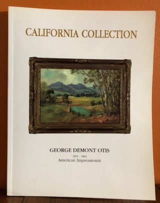 THE CALIFORNIA COLLECTION: George Demont Otis. 1879-1962. American Impressionist