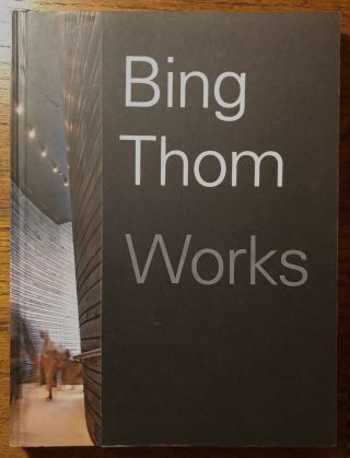 BING THOM: Works. Maki Bing Thom Architects, Fumihiko, Introduction