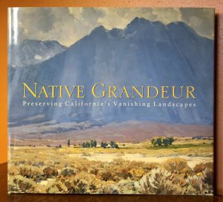 NATIVE GRANDEUR: Preserving California's Vanishing Landscapes