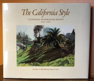 THE CALIFORNIA STYLE: California Watercolor Artists 1925-1955