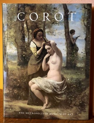 COROT. Gary Tinterow, Michael Pantazzi, Vincent Pomarede