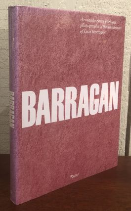 BARRAGAN. Photographs of the Architecture of Luis Barragan. Luis Barragan, Armando Salas Portugal