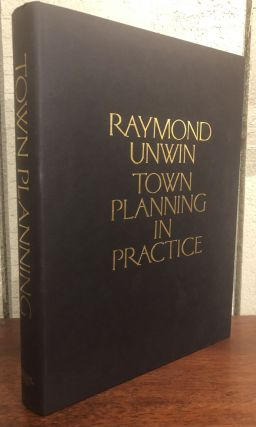 TOWN PLANNING IN PRACTICE: An Introduction of the Art of Designing Cities and Suburbs. Raymond Unwin