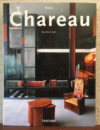 PIERRE CHAREAU. DESIGNER AND ARCHITECT. Brian Brace Taylor