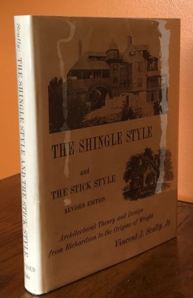 THE SHINGLE STYLE and the STICK STYLE: Architectural Theory and Design from Richardson to the Origins of Wright. (Revised Edition)