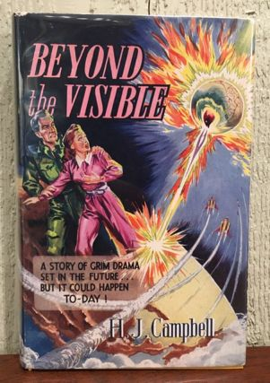 BEYOND THE VISIBLE. H. J. Campbell