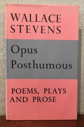OPUS POSTHUMOUS: Poems, Plays and Prose