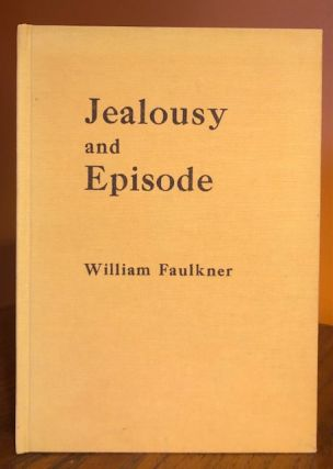 JEALOUSY AND EPISODE. William Faulkner